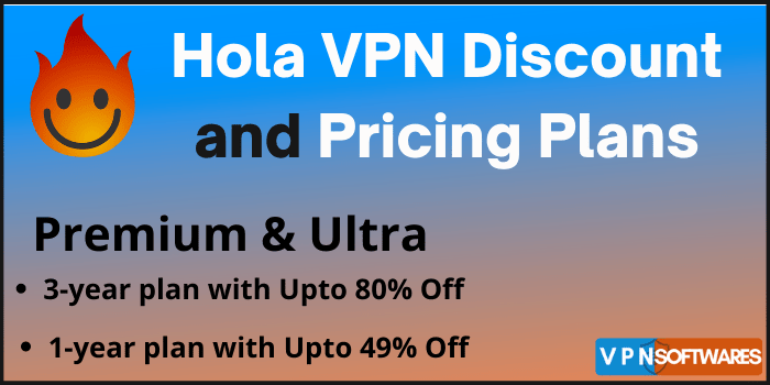 Hola VPN Discount and Pricing Plans